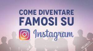 diventare famosi su instagram
