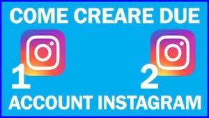come-avere-due-account-su-instagram